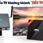 Top 4 Android TV Box đáng mua nhất hiện nay dưới 2 triệu